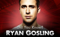 Did You Know? Ryan Gosling